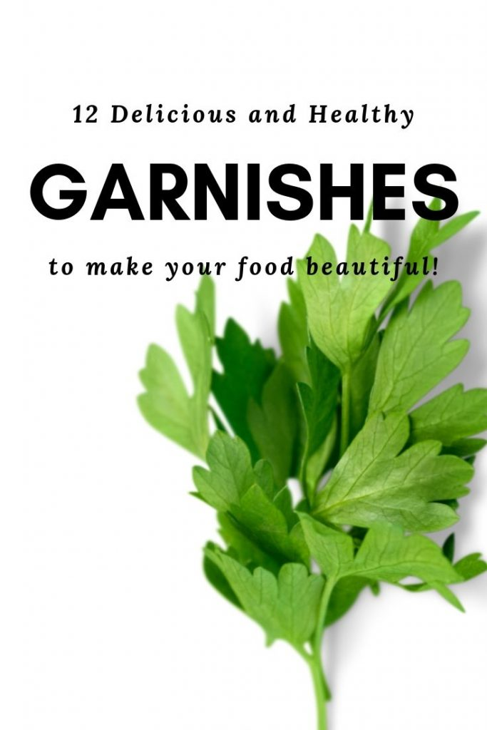 Check out these 12 healthy and delicious garnishes that will instantly add flavor and flair to your cooking! #cookingtips #garnishes #healthyeating #cleaneating #healthyrecipes