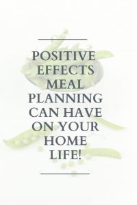Meal planning does way more than save money and time. Learn the 3 other big effects it has on your relationships - yes, your relationships - in a very positive way. #mealplanning #familylife #family #wellnesstips