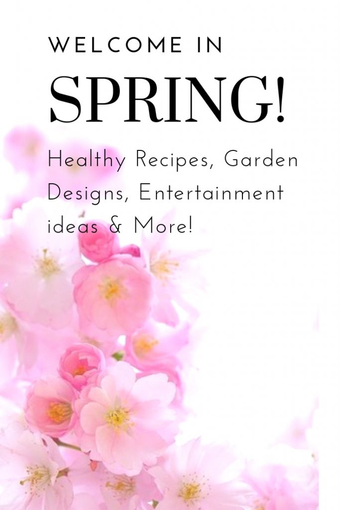 Welcome the season of spring with these great ideas for healthy recipes, garden designs, entertainment ideas, travel tips and more!