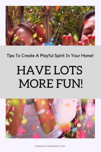 Create a playful spirit in your home and in your life with these great ideas and have lots more fun with your family, friends, neighbors, too! #funideas #playtime #celebrationideas