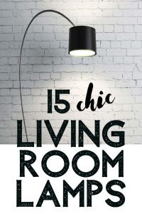 !5 super chic living room lamps all here! Illuminate your space in style with these lamps and tips to light up your living room today! #livingroomlamps #tablelamps #lamps #homedecor #lightingideas #lightingfixtures #lightingtips